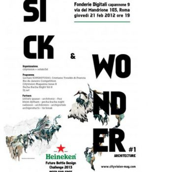 "2013 ""Sick & Wonder #1"", Fonderie Digitali, Rome"